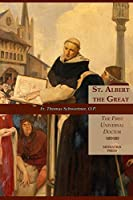 St. Albert the Great: The First Universal Doctor: Apostle of Rome