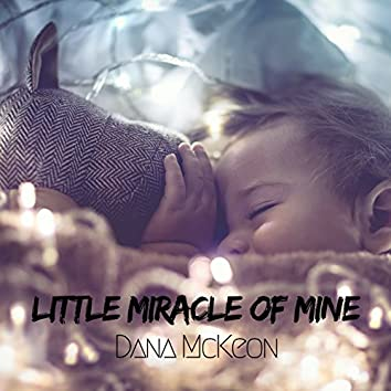 Little Miracle Of Mine