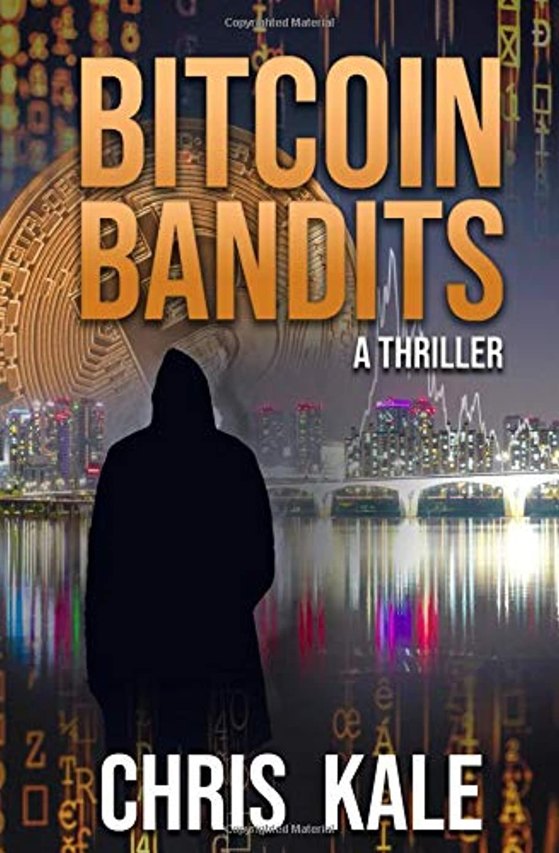 ドリル把握時々Bitcoin Bandits: A Cryptocurrency Thriller