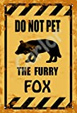 Do Not Pet The Furry Fox Poster Chic Kunstdrucke Werbung
