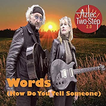 Words (How Do You Tell Someone)