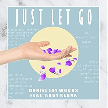 Just Let Go (feat. Abby Kenna)