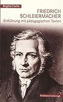 Friedrich Schleiermacher: Einfuehrung mit paedagogischen Texten