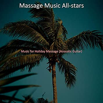 Music for Holiday Massage (Acoustic Guitar)