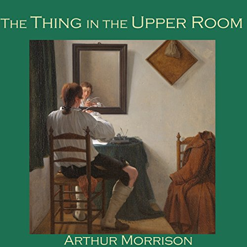 The Thing in the Upper Room audiobook cover art
