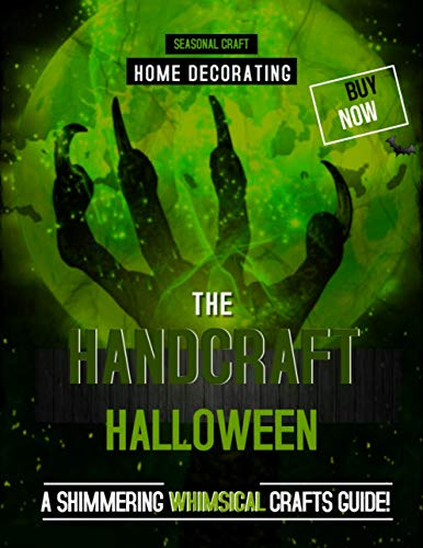 The Handcraft Halloween A Shimmering Whimsical Crafts Guide! (English Edition)