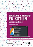 Iniciación a Android en Kotlin. Casos prácticos