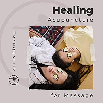 Healing Acupuncture for Massage