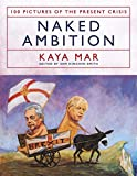 Naked Ambition: 100 Pictures of the Present Crisis