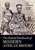 The Oxford Handbook of Modern African History (Oxford Handbooks)