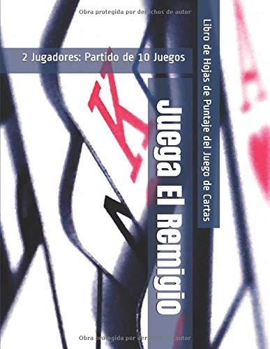Juega El Remigio - 2 Jugadores: Partido de 10 Juegos - Libro de Hojas de Puntaje del Juego de Cartas