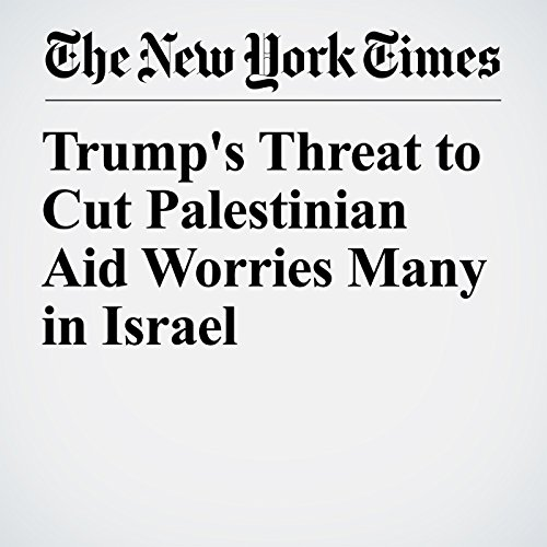 Trump's Threat to Cut Palestinian Aid Worries Many in Israel copertina