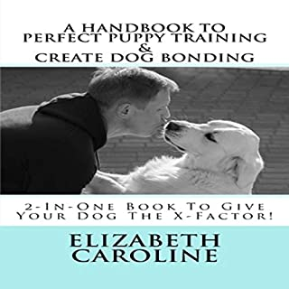 A Handbook to Perfect Puppy Training & Create Dog Bonding audiobook cover art