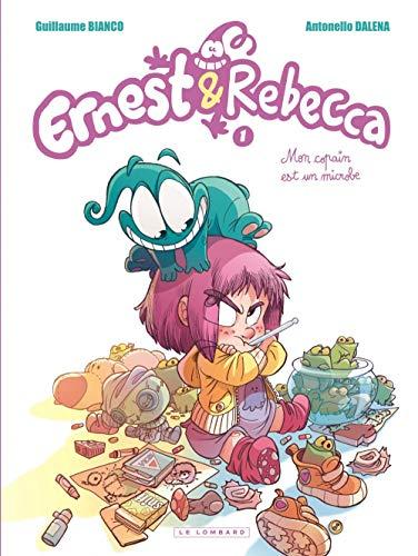 Ernest & Rebecca - tome 1 - Mon copain est un microbe