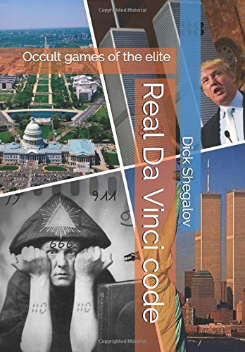 Real Da Vinci code: Occult games of the elite (1, Band 1)