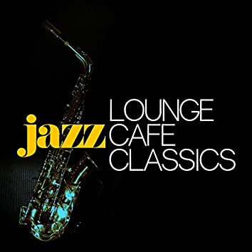 Jazz Lounge Cafe Classics