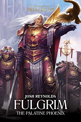 Warhammer 40k: Fulgrim (The Horus Heresy: Primarchs)