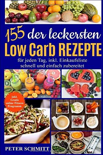 155 Low-Carb-Rezepte: Die besten Low Carb Gerichte: inkl. GRATIS Fitness Programm für zuhause