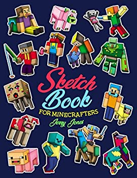 Sketch Book for Minecrafters  Sketchbook for Kids and How to Draw Minecraft Step by Step Guide to Drawing Minecraft with Blank Sketchbook Pages