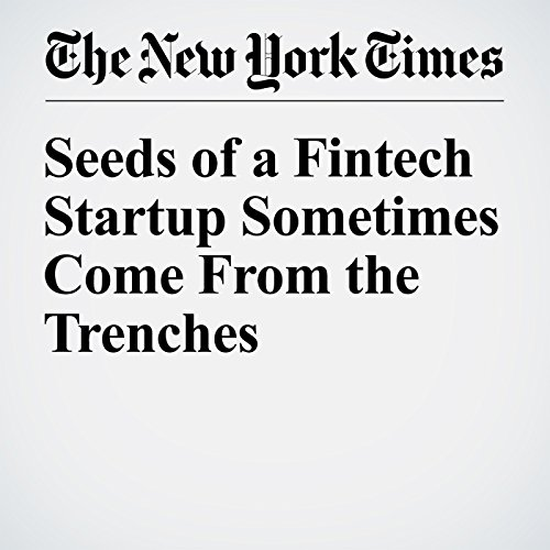 Seeds of a Fintech Startup Sometimes Come From the Trenches cover art