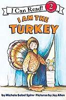 I Am the Turkey (I Can Read Level 2)