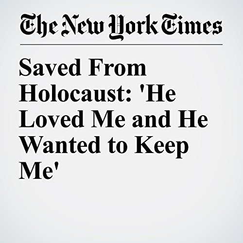 Saved From Holocaust: 'He Loved Me and He Wanted to Keep Me' copertina
