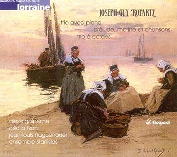 Ropartz, J.-G.: Piano Trio in A Minor / String Trio in A Major / Prelude, Marine and Chansons