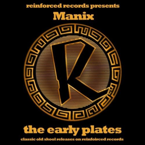 Reinforced Presents: Manix - The Early Plates