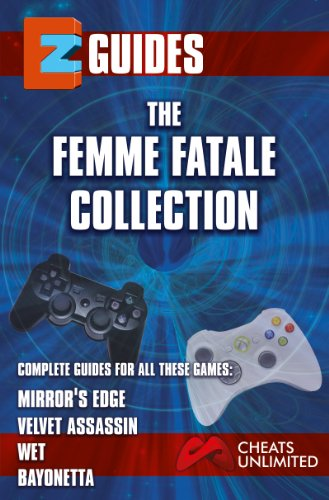 EZ Guides:  Bayonetta / Mirror's Edge / Velvet Assassin / Wet: Bayonetta / Mirror's Edge / Velvet Assassin / Wet (English Edition)