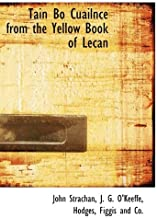 T??in B?? C??ailnce from the Yellow Book of Lecan by John Strachan (2010-04-06)