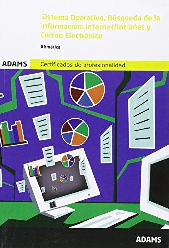 Sistema Operativo, Busqueda de la Información: Internet-Intranet y Correo Electrónico