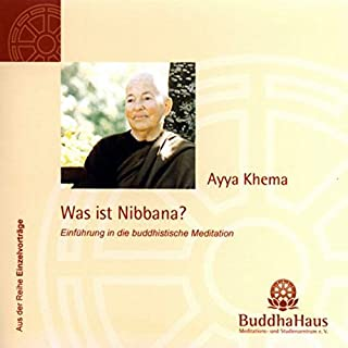 Was ist Nibbana? Einführung in die buddhistische Meditation                   Autor:                                                                                                                                 Ayya Khema                               Sprecher:                                                                                                                                 Ayya Khema                      Spieldauer: 58 Min.     48 Bewertungen     Gesamt 4,7