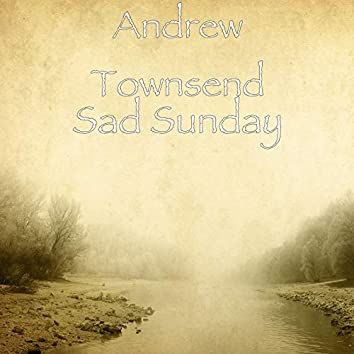 Sad Sunday