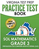 VIRGINIA TEST PREP Practice Test Book SOL Mathematics Grade 3: Includes Four SOL Math Practice Tests