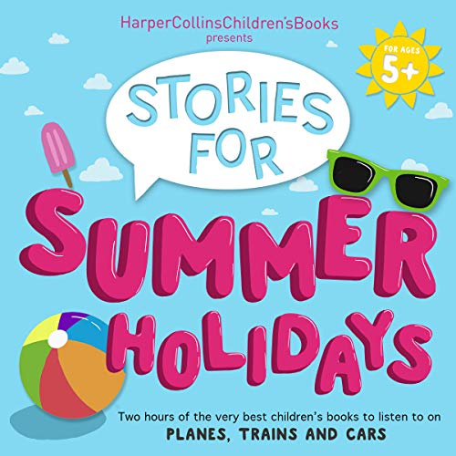 HarperCollins Children's Books Presents: Stories for Summer Holidays for Age 5+ audiobook cover art