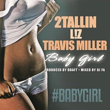 Baby Girl (feat. Travis Miller & L!Z)