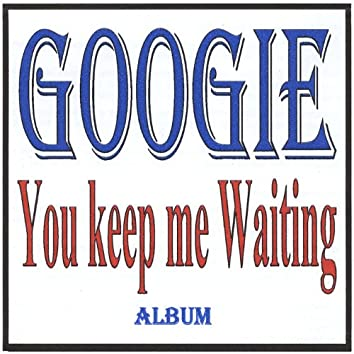 You Keep Me Waiting
