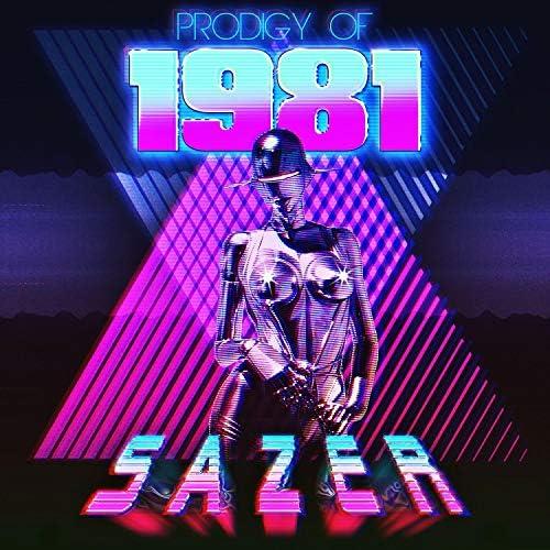 Prodigy of 1981 & S A Z E R