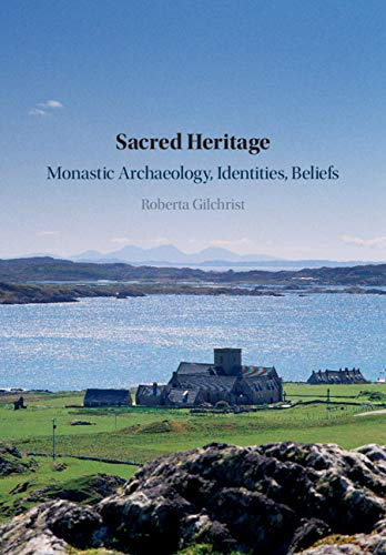 Sacred Heritage: Monastic Archaeology, Identities, Beliefs - Kindle edition  by Gilchrist, Roberta. Politics & Social Sciences Kindle eBooks @  Amazon.com.