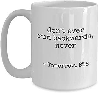 BTS Merch – Don't Ever Run Backwards, Ever - Bangtan Boys Coffee Mug – BTS Merchandise For Girls Kim Namjoon Taehyung Min Yoongi Park Jimin Jung Hoseok Jungkook Seokjin