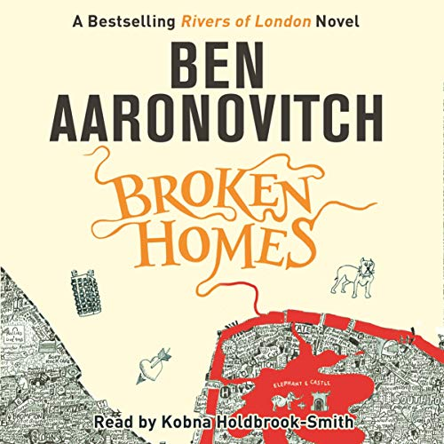 Broken Homes     Rivers of London, Book 4              By:                                                                                                                                 Ben Aaronovitch                               Narrated by:                                                                                                                                 Kobna Holdbrook-Smith                      Length: 10 hrs and 49 mins     330 ratings     Overall 4.7
