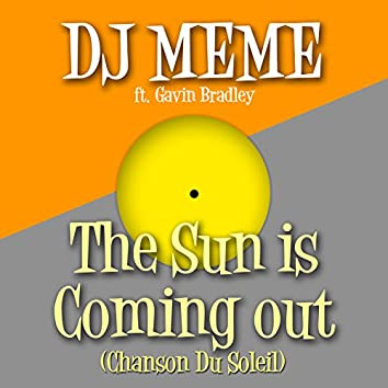 The Sun Is Coming out (Chanson Du Soleil)