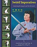 Sword Imperatives: Mastering the Kung Fu and Tai Chi Sword