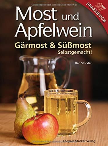 Most und Apfelwein: Gärmost & Süßmost Selbstgemacht!