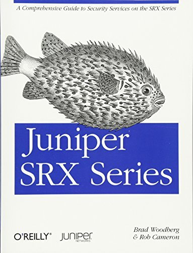 Juniper SRX Series: A Comprehensive Guide to Security Services on the SRX Series by Brad Woodberg Rob Cameron(2013-06-27)