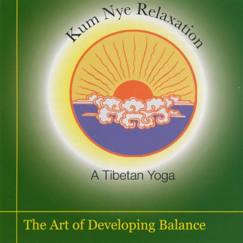 Kum Nye Relaxation: The Art of Developing Balance audiobook cover art