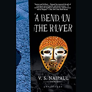 A Bend in the River                   By:                                                                                                                                 V.S. Naipaul                               Narrated by:                                                                                                                                 Simon Vance                      Length: 10 hrs and 46 mins     445 ratings     Overall 4.0