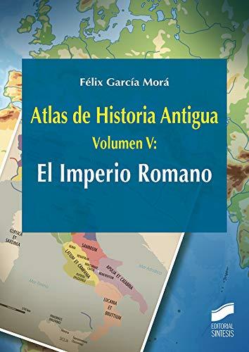 Atlas de Historia Antigua. Volumen 5: El Imperio Romano: 29 (Ciencias Sociales y Humanidades)