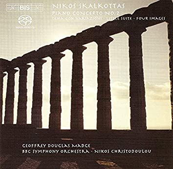 Skalkottas: Piano Concerto No. 2 / Tema Con Variazioni / Little Suite for Strings / 4 Images