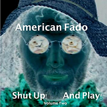 Shut Up! And Play! Vol. II
